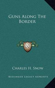 GUNS ALONG THE BORDER by Charles H. Snow