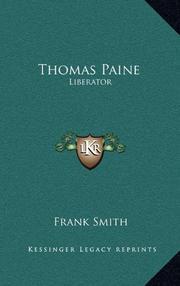 THOMAS PAINE: Liberator by Frank Smith