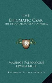 THE ENIGMATIC CZAR: The Life Of Alexander I of Russia by Maurice Paleologue