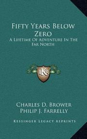 FIFTY YEARS BELOW ZERO by Charles D. Brower