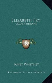 ELIZABETH FRY, QUAKER HEROINE by Janet Payne Whitney
