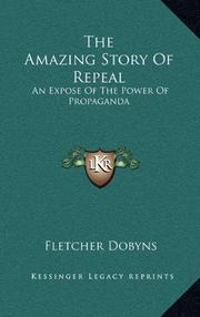 THE AMAZING STORY OF REPEAL by Fletcher Dobyns