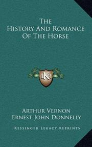 THE HISTORY AND ROMANCE OF THE HORSE by Arthur Vernon