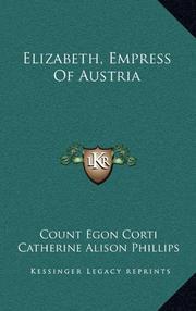 ELIZABETH: Empress of Austria by Count Egon Corti