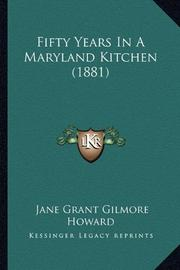 FIFTY YEARS IN A MARYLAND KITCHEN by Mrs. B.C. Howard