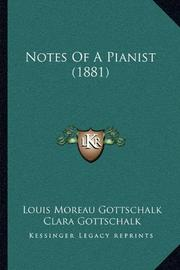 NOTES OF A PIANIST by Louis Moreau Gottschalk