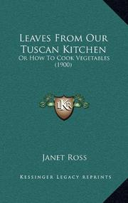 LEAVES FROM OUR TUSCAN KITCHEN by Janet & Michael Waterfield Ross