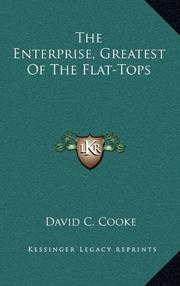THE ENTERPRISE: Greatest of the Flat-Tops by David C. Cooke