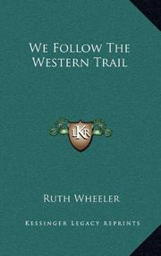WE FOLLOW THE WESTERN TRAIL by Ruth Wheeler