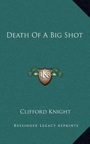 DEATH OF A BIG SHOT by Clifford Knight