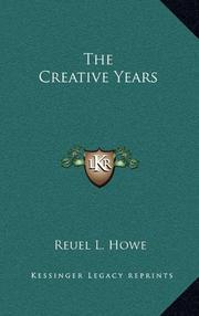 THE CREATIVE YEARS by Reuel L. Howe