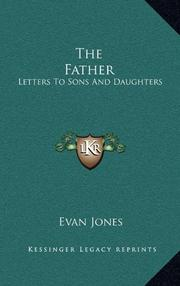 THE FATHER: Letters to Sons and Daughters by Evan- Ed. Jones