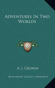 ADVENTURES IN TWO WORLDS by A.J. Cronin