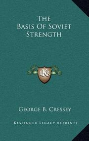 THE BASIS OF SOVIET STRENGTH by George . Cressey