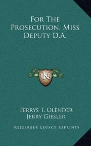 FOR THE PROSECUTION: MISS DEPUTY D.A. by Terrys T. Olender