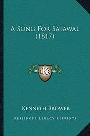 A SONG FOR SATAWAL by Kenneth Brower