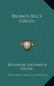 BRONCO BILL'S CIRCUS by Katherine Southwick Keeler