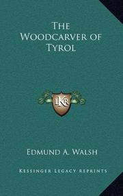 THE WOODCARVER OF TYROL by Edmund A. Walsh