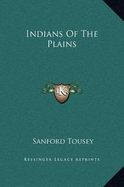 INDIANS OF THE PLAINS by Sanford Tousey