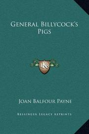 GENERAL BILLYCOCK'S PIGS by Joan Balfour Payne