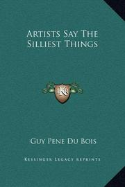 ARTISTS SAY THE SILLIEST THINGS by Guy Pene du Bois