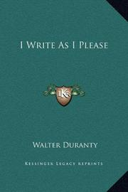 I WRITE AS I PLEASE by Walter Duranty