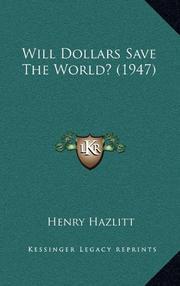 WILL DOLLARS SAVE THE WORLD? by Henry Hazlitt