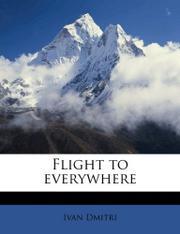 FLIGHT TO EVERYWHERE by Ivan Dmitri