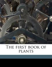 THE FIRST BOOK OF PLANTS by Alice Dickinson