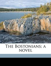 THE BOSTONIANS: A Novel by Henry James
