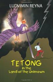 Tetong in the Land of the Unknown by Ludvimin Reyna