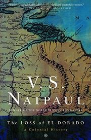 THE LOSS OF EL DORADO by V.S. Naipaul