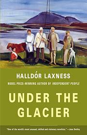 UNDER THE GLACIER by Halldór Laxness