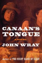 CANAAN'S TONGUE by John Wray