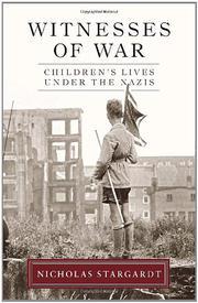 WITNESSES OF WAR by Nicholas Stargardt