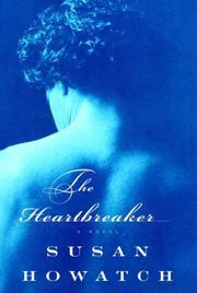 THE HEARTBREAKER by Susan Howatch