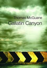 GALLATIN CANYON by Thomas McGuane