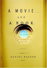 A MOVIE...AND A BOOK by Daniel Wagner