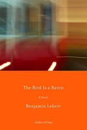 THE BIRD IS A RAVEN by Benjamin Lebert