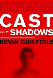 CAST OF SHADOWS by Kevin Guilfoile