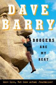 BOOGERS ARE MY BEAT by Dave Barry