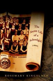 THE SECRET LIFE OF A SCHOOLGIRL by Rosemary Kingsland