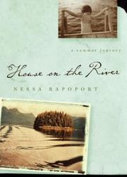 HOUSE ON THE RIVER by Nessa Rapoport