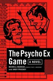 THE PSYCHO EX GAME by Merrill Markoe