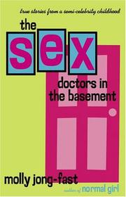 THE SEX DOCTORS IN THE BASEMENT by Molly Jong-Fast