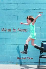 WHAT TO KEEP by Rachel Cline