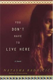 YOU DON'T HAVE TO LIVE HERE by Natasha Radojcic