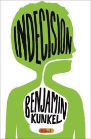 INDECISION by Benjamin Kunkel