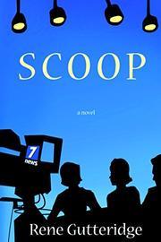 SCOOP by Rene Gutteridge