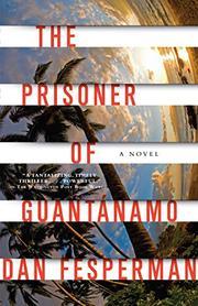 THE PRISONER OF GUANTÁNAMO by Dan Fesperman